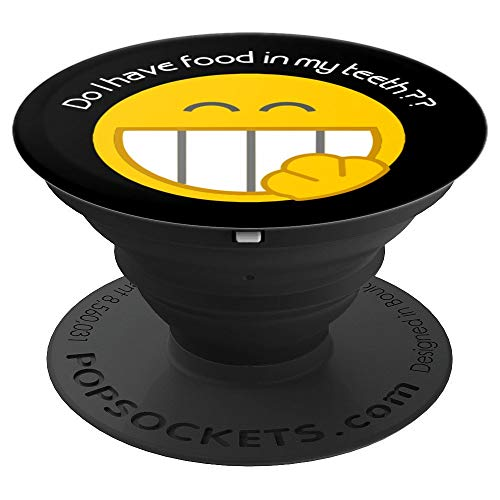 Do I Have Food In My Teeth Funny Smiley Face Emoji - PopSockets Grip and Stand for Phones and Tablets -