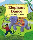 img - for [(Elephant Dance: A Journey to India )] [Author: Theresa Heine] [Feb-2006] book / textbook / text book