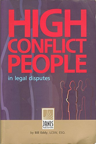 High Conflict People In Legal Disputes:    book by Bill Eddy