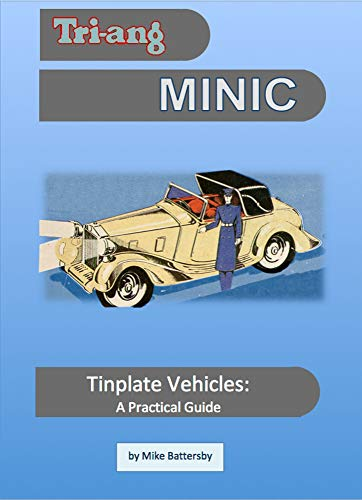 Tri-ang Minic Tinplate Vehicles: A Practical Guide