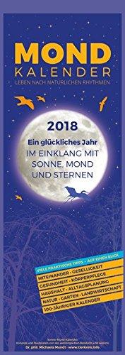 Mondkalender 2018 - Streifenkalender (15 x 42) - Wandplaner - mit 100-jährigem Kalender: by Dr. phil. Michaela Mundt