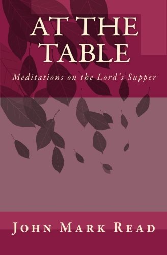 At The Table: Meditations on the Lord's Supper pdf