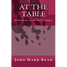 At The Table: Meditations on the Lord's Supper