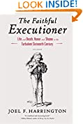 #6: The Faithful Executioner: Life and Death, Honor and Shame in the Turbulent Sixteenth Century