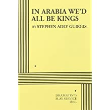 In Arabia We'd All be Kings - Acting Edition