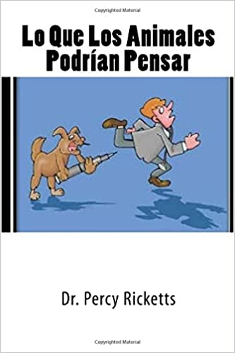 Lo Que Los Animales Podrían Pensar (Spanish Edition): Dr. Percy Ricketts: 9781977881236: Amazon.com: Books