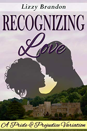 Recognizing Love: A Pride and Prejudice Variation