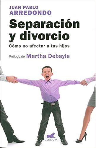 Separacion y Divorcio: Como No Afectar a Tus Hijos