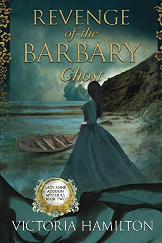 Revenge of the Barbary Ghost (Lady Anne Addison Mysteries) (Hamilton Victoria)