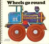 Wheels Go Round, Yvonne Hooker, 0448014521