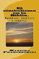 El simbolismo en la Biblia. (Spanish Edition)