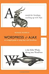 WordPress and Ajax: An in-depth guide on using Ajax with WordPress Paperback