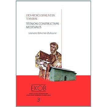 Técnicas constructivas medievales. Erdi aroko eraikuntza teknikak (Colección de Patrimonio Cultural Vasco)