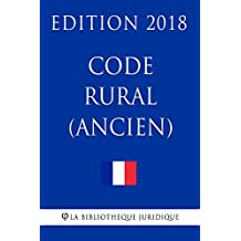 Code rural (ancien): Edition 2018 (French Edition)