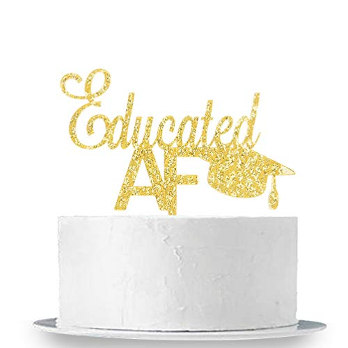 Gold Educated AF Congrats Cake Topper - 2019 Congratulations Grad Cake Topper, Graduate Party Decor