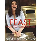 [ FEAST FOOD THAT CELEBRATES LIFE BY LAWSON, NIGELLA](AUTHOR)PAPERBACK