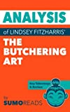 img - for Analysis of Lindsey Fitzharris' The Butchering Art: Includes Key Takeaways & Review book / textbook / text book