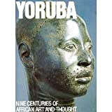 img - for Yoruba: Nine Centuries of African Art and Thought book / textbook / text book