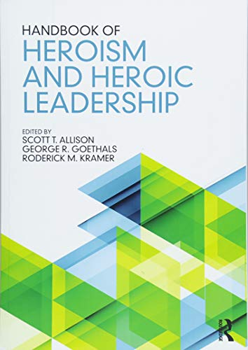 Books : Handbook of Heroism and Heroic Leadership