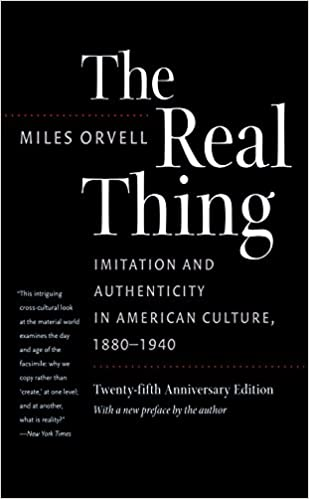 Real Thing: Imitation and Authenticity in American Culture, 1880-1940
