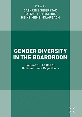 (Gender Diversity in the Boardroom: Volume 1: The Use of Different Quota Regulations)