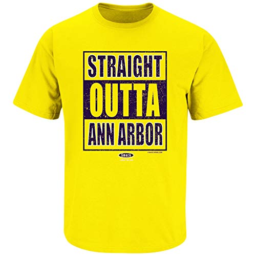 Smack Apparel Michigan Football Fans. Straight Outta Ann Arbor Maize T Shirt (Sm-5X) (Short Sleeve, X-Large) -