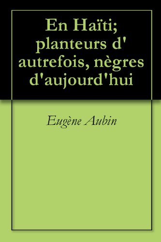 en-hati-planteurs-dautrefois-ngres-daujourdhui-french-edition