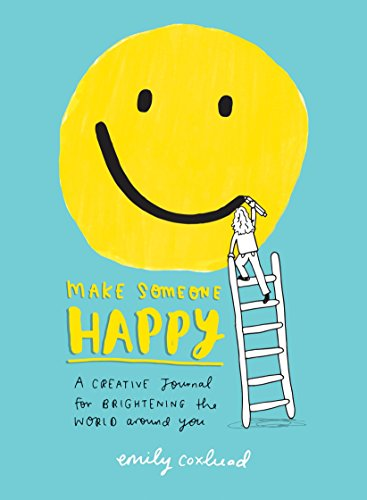 Make Someone Happy: A Creative Journal for Brightening the World Around You by TarcherPerigee