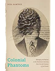 Colonial Phantoms: Belonging and Refusal in the Dominican Americas, from the 19th Century to the Present