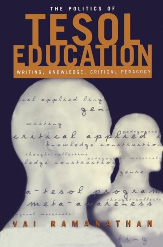 The Politics of TESOL Education: Writing, Knowledge, Critical Pedagogy