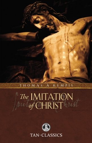 Imitation of Christ: Classic Devotions in Today's Language (Catholic Classics (Paperback)) by TAN Books