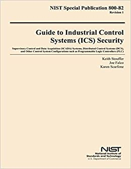 Book NIST Special Publication 800-82 Revision 1 Guide to Industrial Control Systems Security