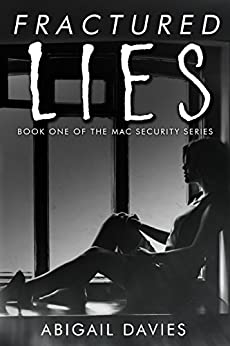 Fractured Lies: Book 1 MAC Security Series by [Davies, Abigail]