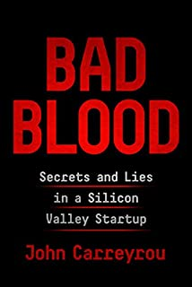 Book Cover: Bad Blood: Secrets and Lies in a Silicon Valley Startup