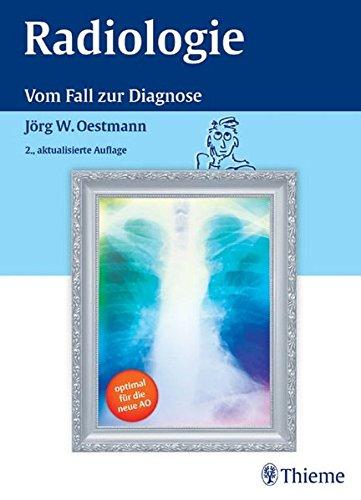 Radiologie: Ein fallorientiertes Lehrbuch