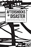 "Marisol LeBrón and Yarimar Bonilla, ""Aftershocks of Disaster: Puerto Rico Before and After the Storm"" (Haymarket, 2019)"