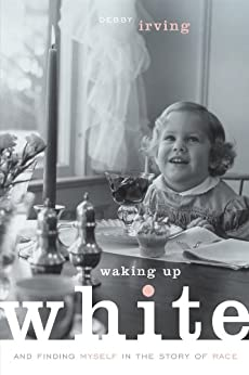 Waking Up White Finding Myself ebook product image