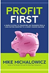 Profit First: A Simple System to Transform Any Business from a Cash-Eating Monster to a Money-Making Machine. Hardcover July 4, 2014 Hardcover