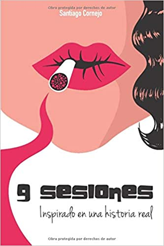 9 Sesiones, inspirado en una historia real: Amazon.es: Cornejo-Alonso, Santiago: Libros