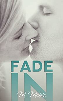 Fade In by [Mabie, M.]