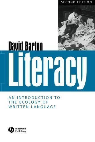 Literacy: An Introduction to the Ecology of Written Language 2nd (second) Edition by Barton, David published by Wiley-Blackwell (2007)