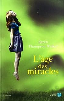 L'âge des miracles par Walker