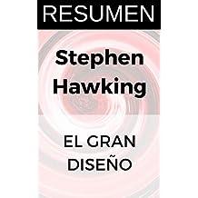 RESUMEN - EL GRAN DISEÑO (Stephen Hawking): Obtén las ideas principales de uno de los libros más importantes del físico (Spanish Edition)
