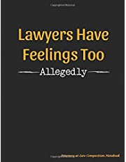 Lawyers Have Feelings Too - Allegedly - Attorney at Law Composition Notebook: Funny, Legal Humor College Ruled Book, 100 pages (50 Sheets), 9 3/4 x 7 1/2