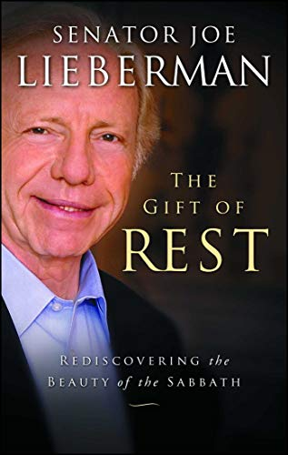 The Gift of Rest: Rediscovering the Beauty of the -