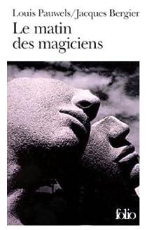 Le matin des magiciens : Introduction au réalisme fantastique par Bergier