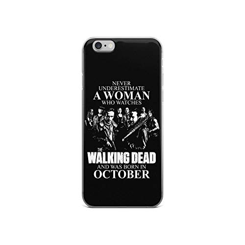 iPhone 6/6s Pure Clear Case Cases Cover Never Underestimate A Woman Who Watches The Walking Dead and was Born in October (Store Apple In Eugene)