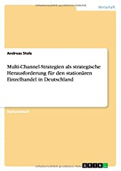 Multi-Channel-Strategien als strategische Herausforderung für den stationären Einzelhandel in Deutschland