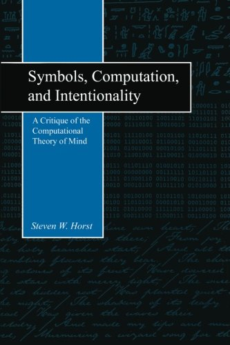 Download Symbols, Computation, and Intentionality: A Critique of the Computational Theory of Mind ebook