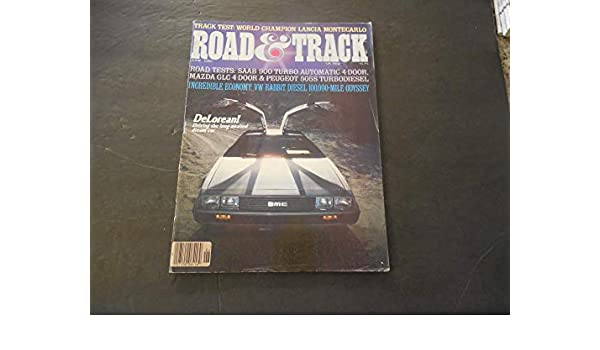 Road And Track Jun 1981 Saab; Mazda; Peugeot; VW; DeLorean; Lancia at Amazons Entertainment Collectibles Store